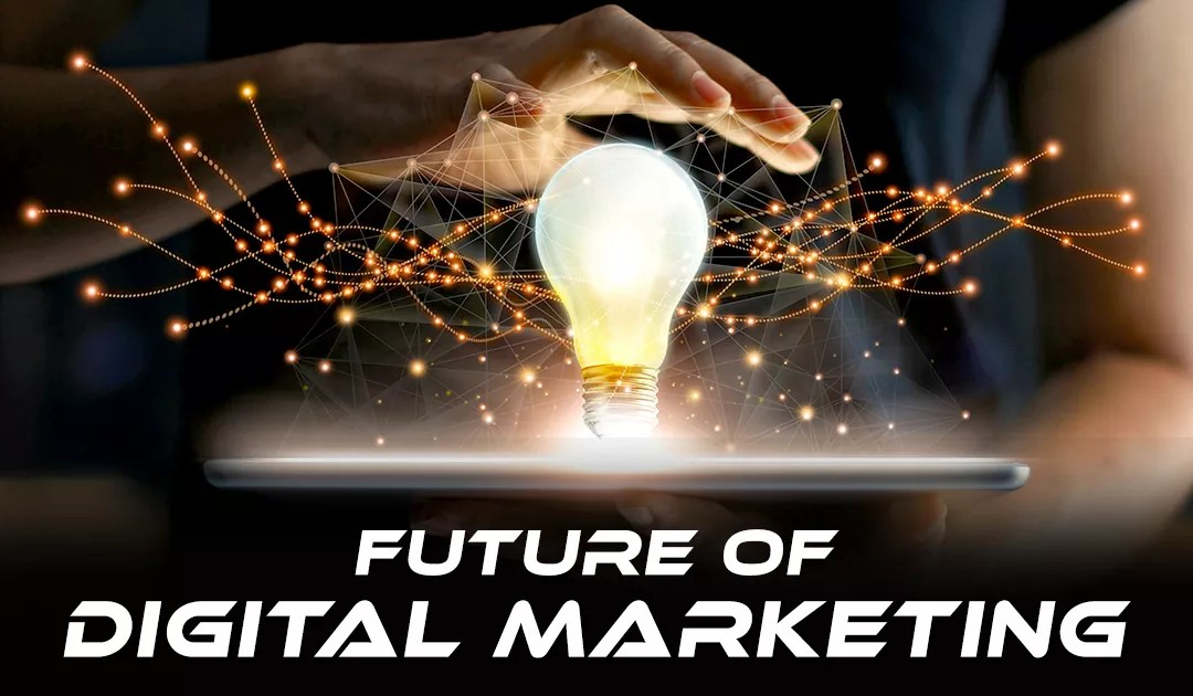 What is the Future of Digital Marketing?