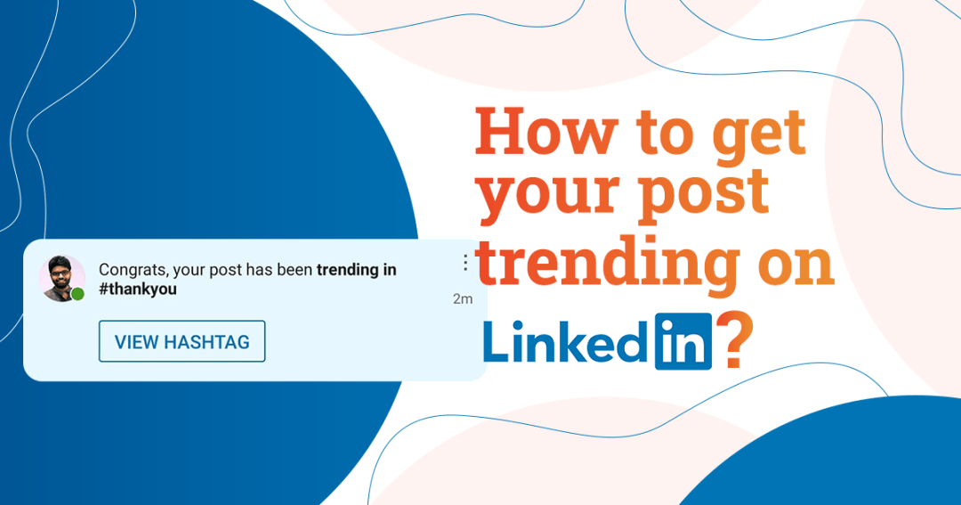 How To Get Your Post Trending On LinkedIn?