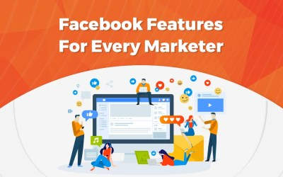 12 Most Important Facebook Features For Every Marketer