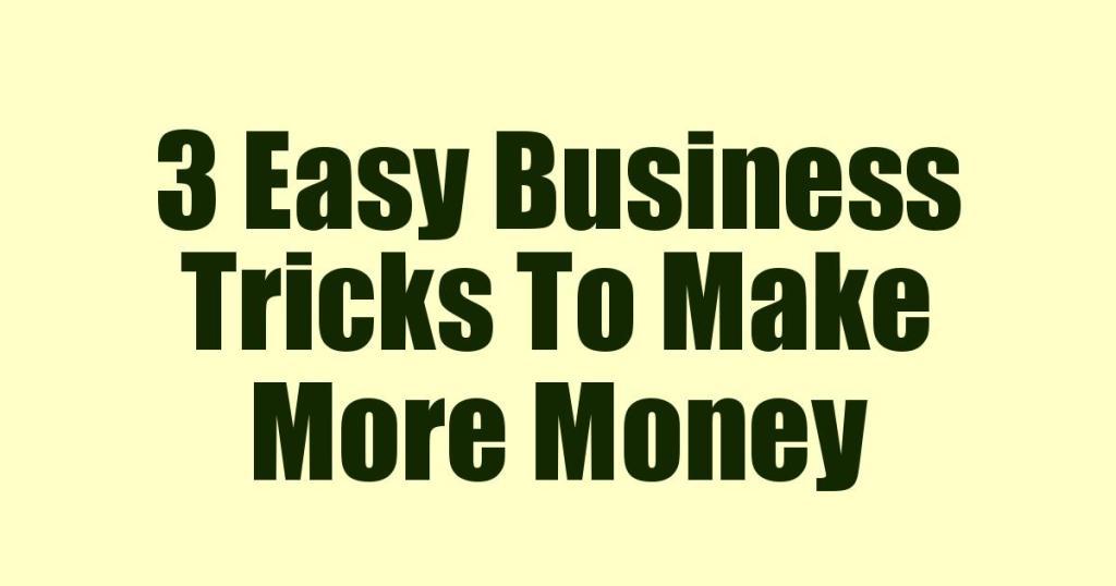 Tricks To Make More Money