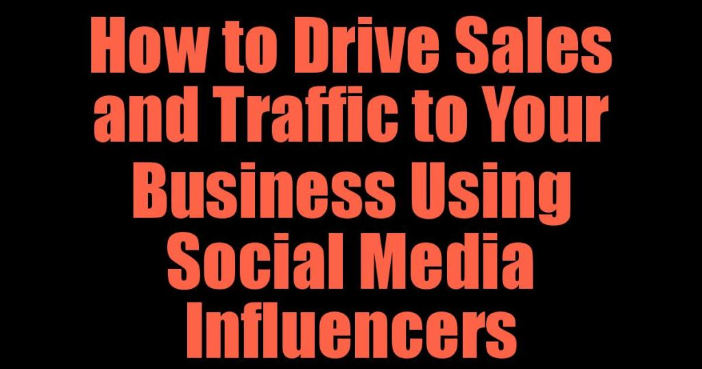 How to Drive Sales and Traffic