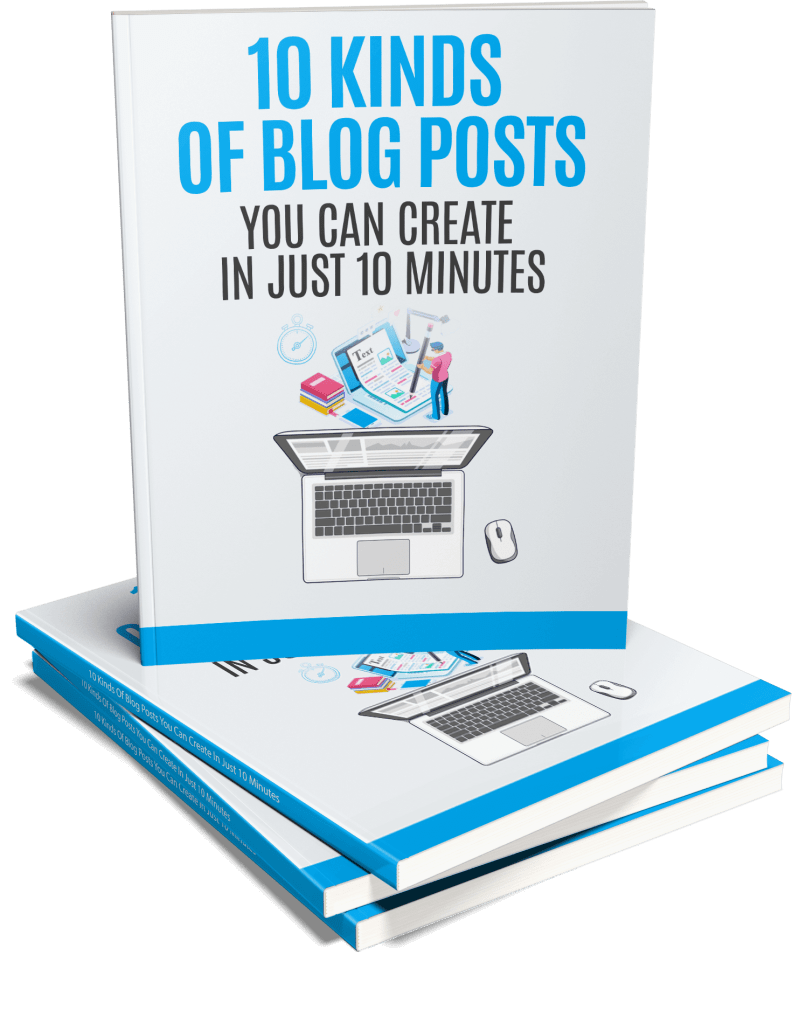 The 10 Kinds Of Blog Posts You Can Create In Just 10 Minutes
