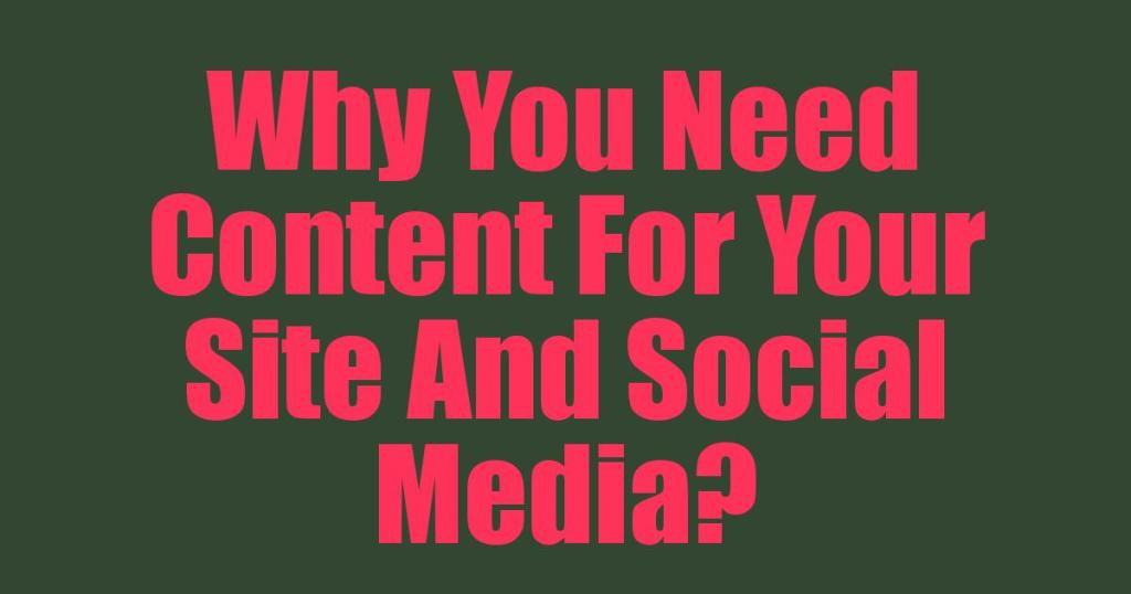 Why You Need Content