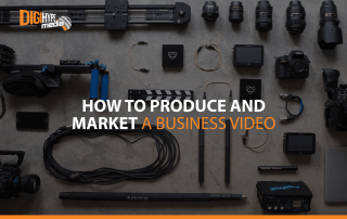 how to produce and market a business video - DigiHype Media in Mississauga (Commercial video agency)