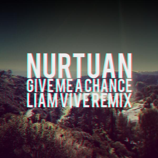 Nurtuan - Give Me A Chance (Liam Vive Remix)