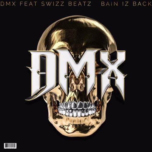 DMX – Bain Is Back ft. Swizz Beatz