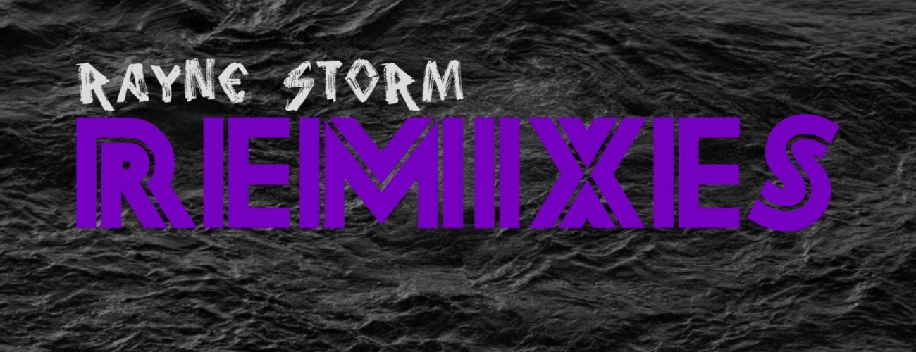 Rayne Storm – Remixes (Mixtape EP)