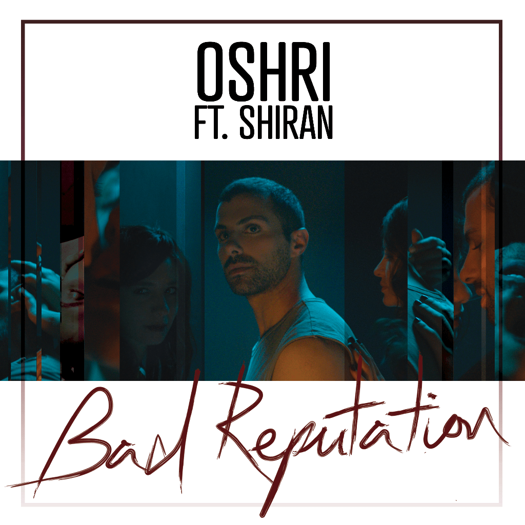 Oshri - Bad Reputation ft. Shiran