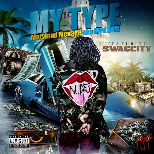 Maryland Menace - My Type ft. SwaggCityCEO