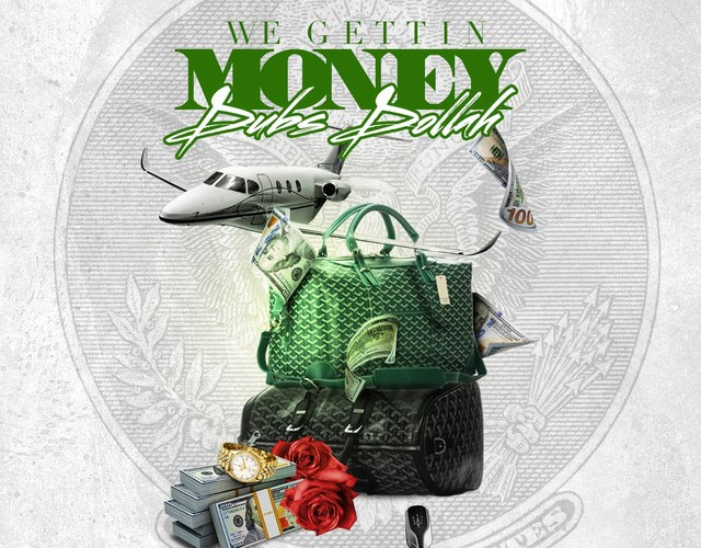 Dubs Dollah – We Gettin' Money