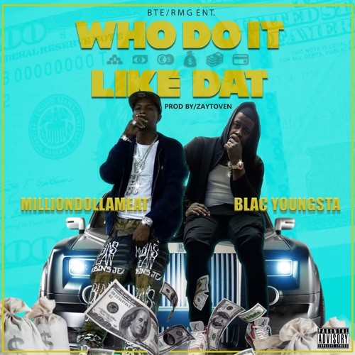 MillionDollaMeat - Who Do It Like Dat ft. Blac Youngsta (Prod. By ZayToven)