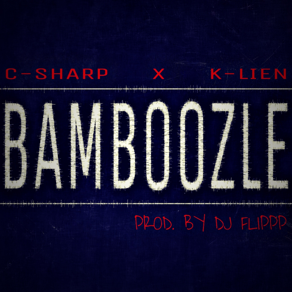 K-Lien (@iamK_Lien) & C-Sharp (@CSharp714) - Bamboozle