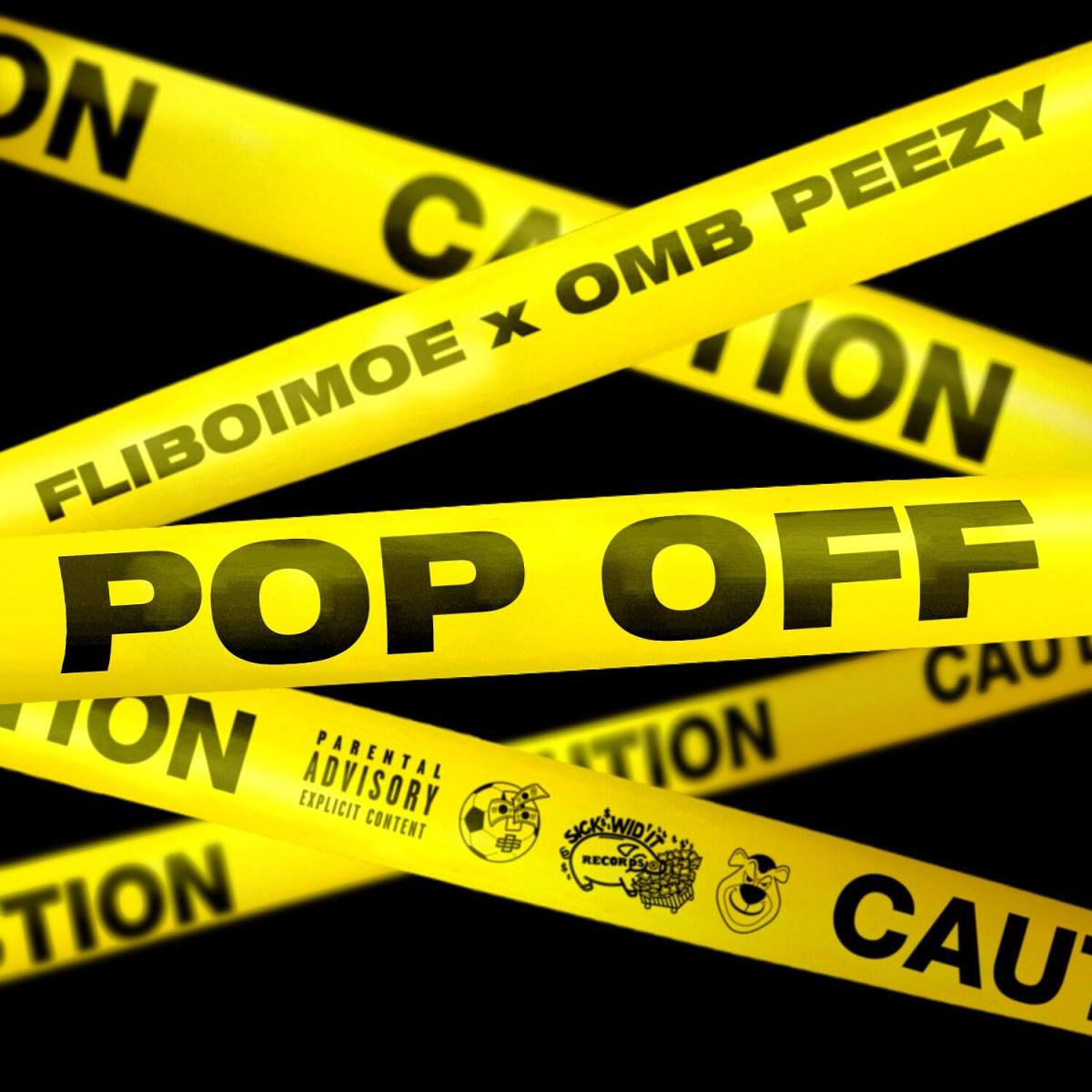 FLIBOIMOE (@FLIBOIMOE) F/ OMB Peezy (@OMB_Peezy) - Pop Off