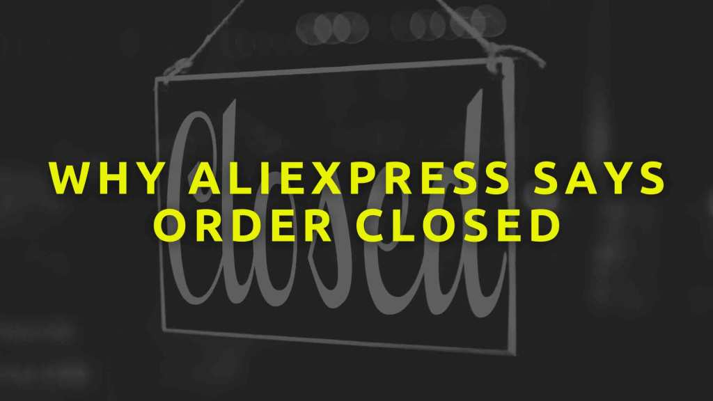 Why-Aliexpress-says-order-closed