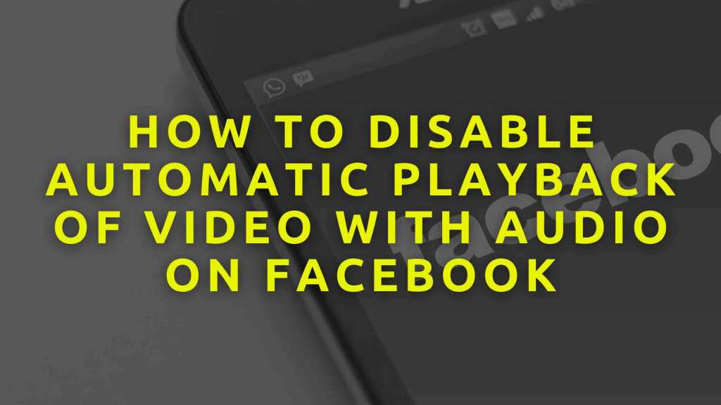 How-To-Disable-Automatic-Playback-Of-Video-With-Audio-On-Facebook