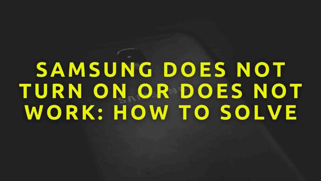 Samsung-does-not-turn-on-or-does-not-work-how-to-solve