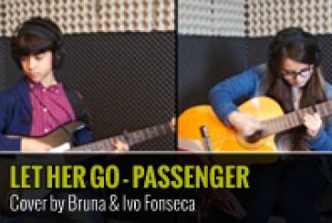 PASSENGER – LET HER GO – COVER POR BRUNA & IVO FONSECA