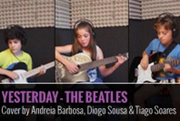 YESTERDAY – THE BEATLES COVER BY ANDREIA BARBOSA DIOGO SOUSA e TIAGO SOARES