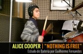 ALICE COOPER – NOTHING IS FREE – Estudo de Bateria por Guilherme Fernandes