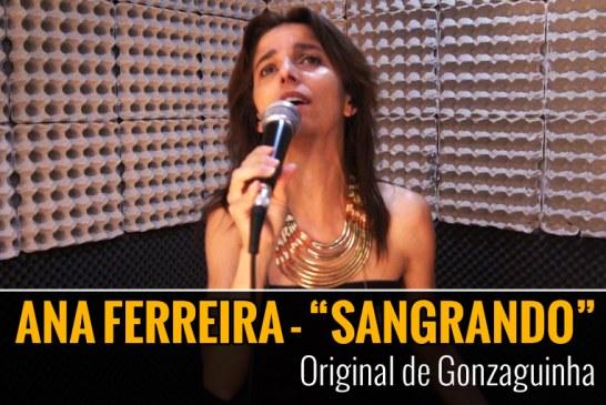 """ANA FERREIRA – """"SANGRANDO"""""""