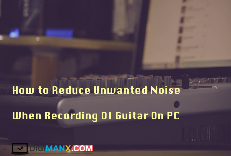 Reduce unwanted noise when recording