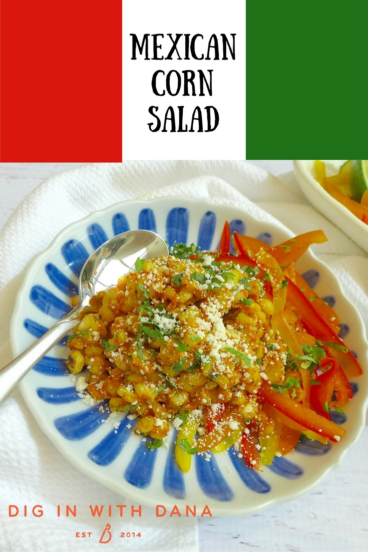 Mexican Corn Salad tastes like Mexican Street corn without the cob. Easy recipe and variations at diginwithdana.com