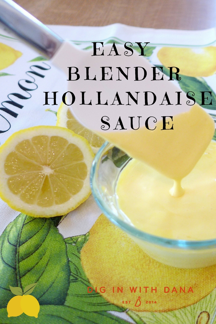 Easy Blender Hollandaise Sauce Recipe and serving suggestions at diginwithdana.com