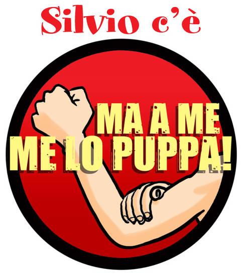 Silvio c'è… ma a me me lo puppa!
