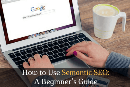 How to use Semantic SEO