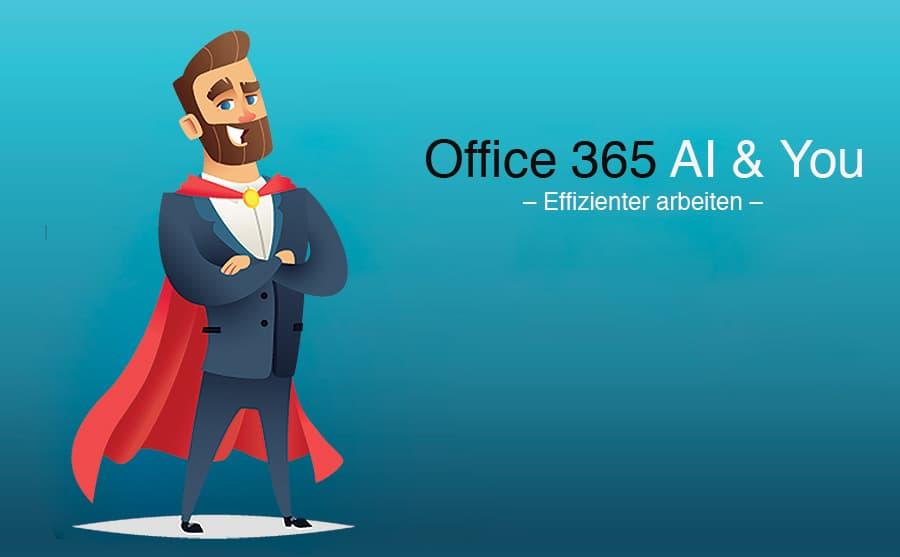 Office 365 AI & You – täglich 40 Minuten Arbeit sparen