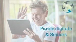 Parole digitale et seniors