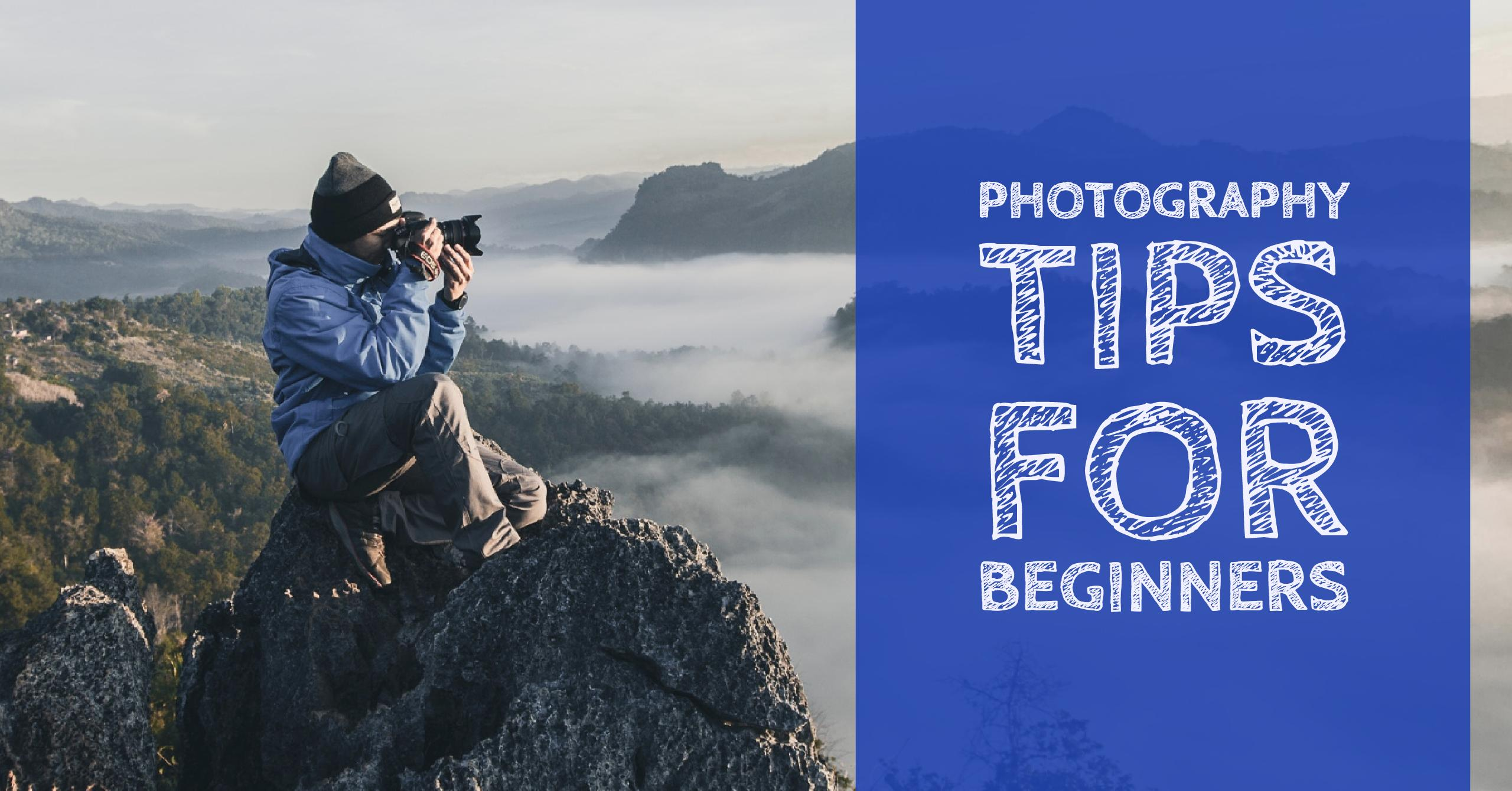 photography tips photography tips and tutorials for beginners