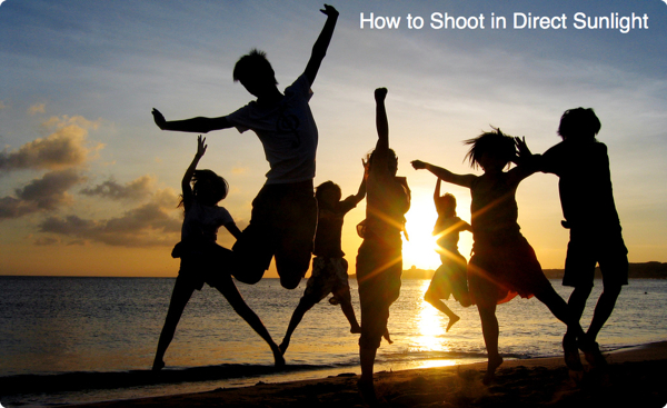 How to Shoot in Direct Sunlight