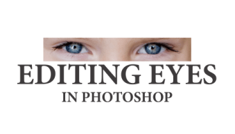 Editing Eyes: 3 Photoshop Steps to Eyes that POP