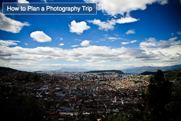 How to Plan a Photography Trip