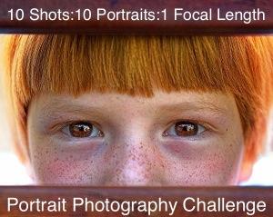 10 Shots, 10 Portraits, 1 Focal Length: Take this Photography Challenge