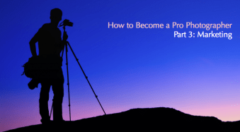 How to Become a Pro Photographer: Part 3 – Marketing