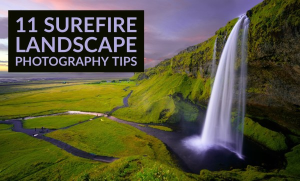 11 Surefire Landscape Photography Tips