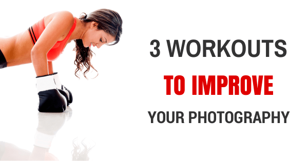 workouts-improve-photography