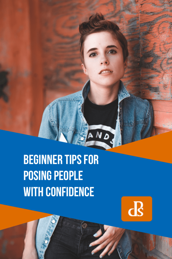 11 Tips for Posing People With Confidence (+ Examples)
