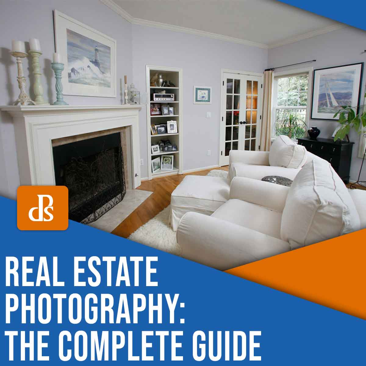 Real Estate Photography: The Complete Guide