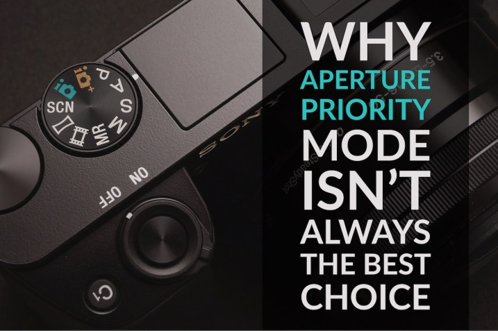 Why Aperture Priority Mode Isn't Always the Best Choice