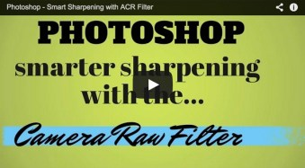 Smarter Sharpening in Photoshop using Adobe Camera Raw