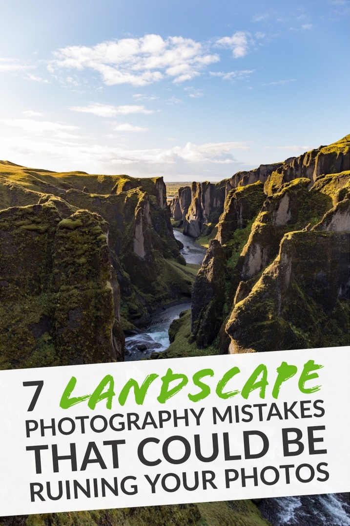 7 Landscape Photography Mistakes That Could be Ruining Your Photos