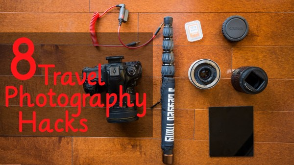Travel Photography Hacks and Gear Tips
