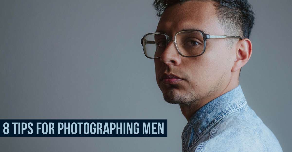 Tips for Photographing Men