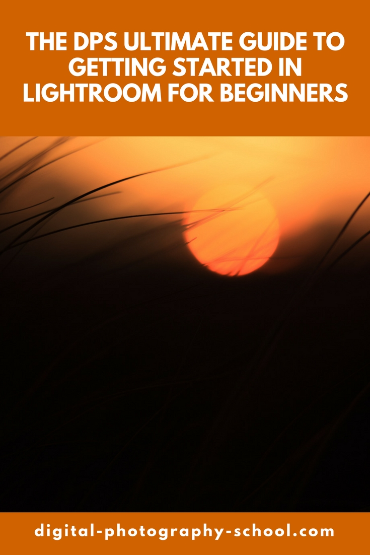 the dps ultimate guide to getting started in lightroom for beginners rh digital photography school com Best Lenses for Beginner Photographers Digital Photography Photography for Beginners
