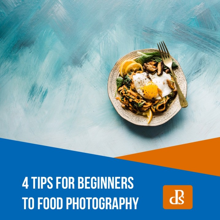 4 Tips for Beginners to Food Photography