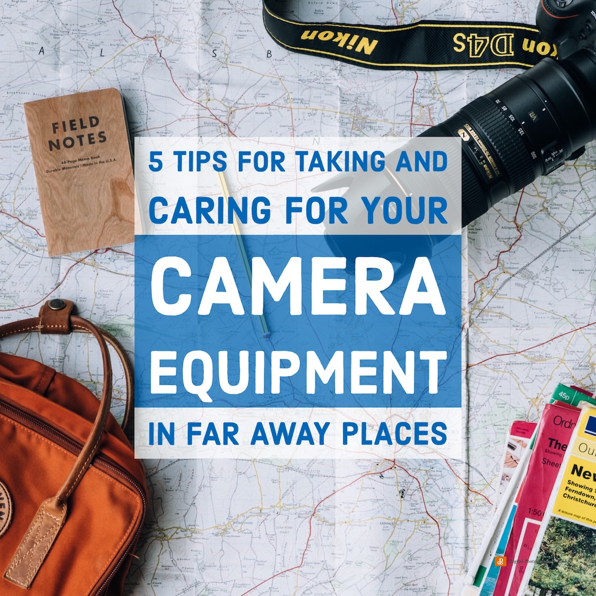 5 Tips for Taking and Caring for Your Camera Equipment in Far Away Places