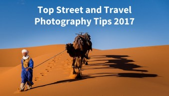 Top Street and Travel Photography Tips 2017
